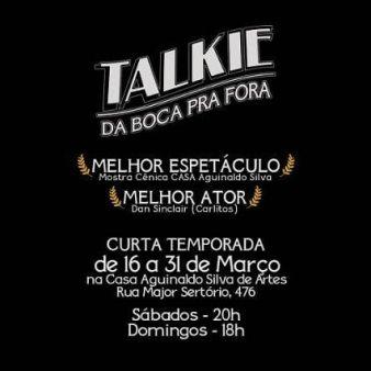 'Talkie - Da Boca pra Fora': Peça premiada entra em cartaz para curta temporada em São Paulo.